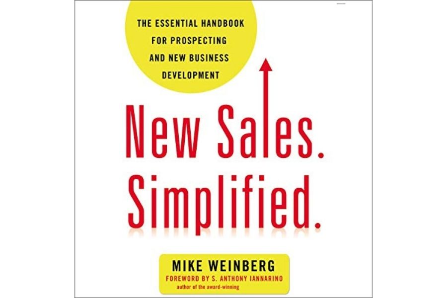 New Sales Simplified by Mike Weinberg