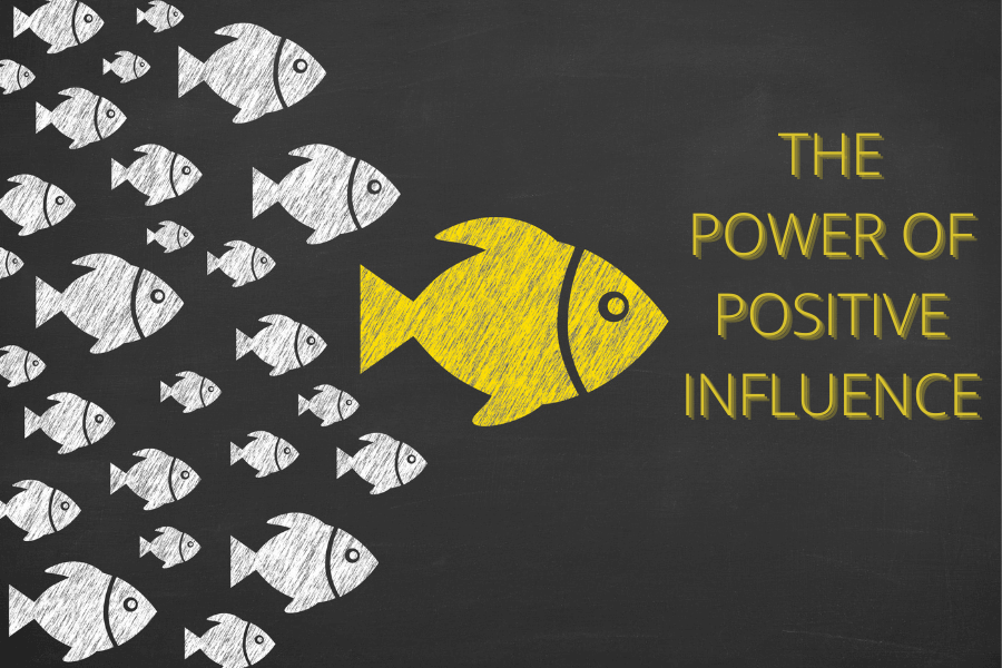 the power of positive influence
