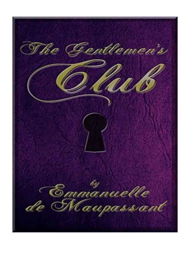 The Gentleman's Club By Emmanuelle de Maupassant