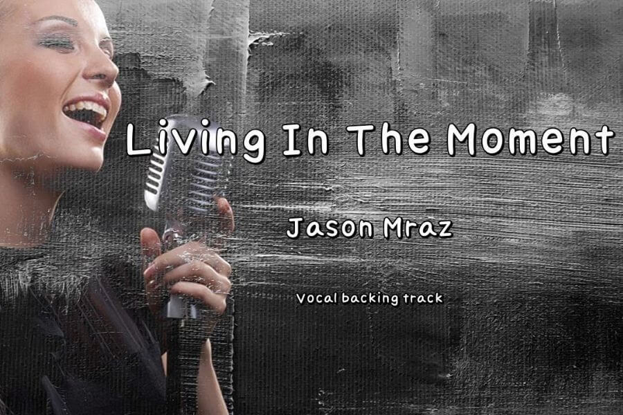 Jason Mraz – Living In The Moment