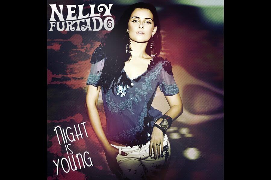 Night Is Young – Nelly Furtado