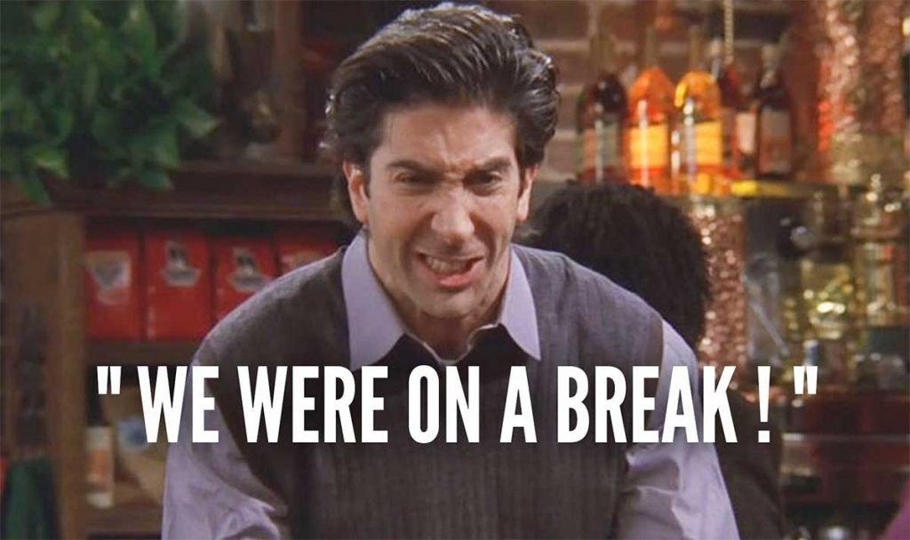 """""""We were on a break!"""" Friends"""