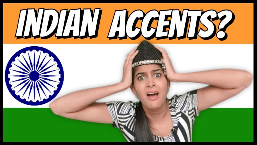 Indians have a funny accent
